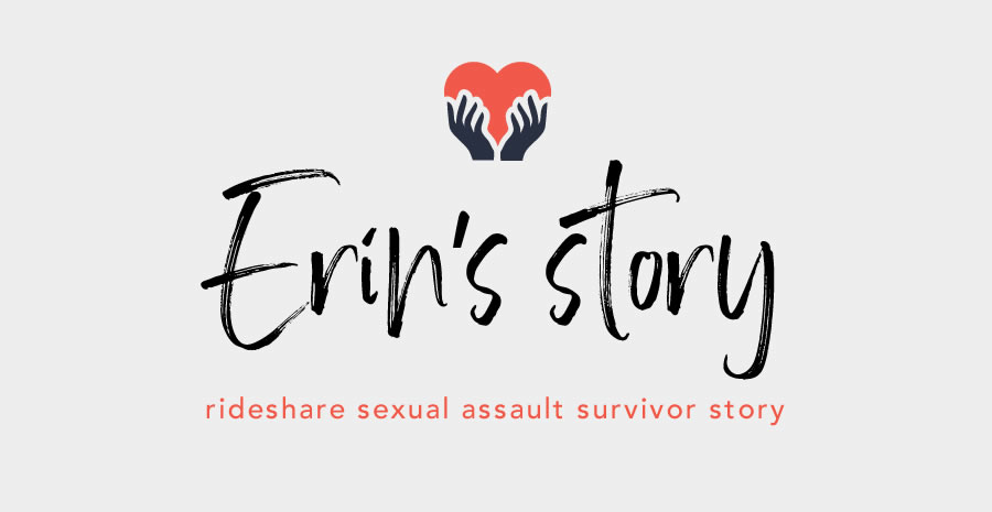 Erin's story of surviving rideshare sexual assault